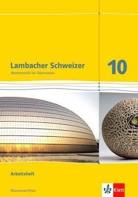 Lambacher Schweizer. 10. Schuljahr. Arbeitsheft plus Lösungsheft. Rheinland-Pfalz 2012 -