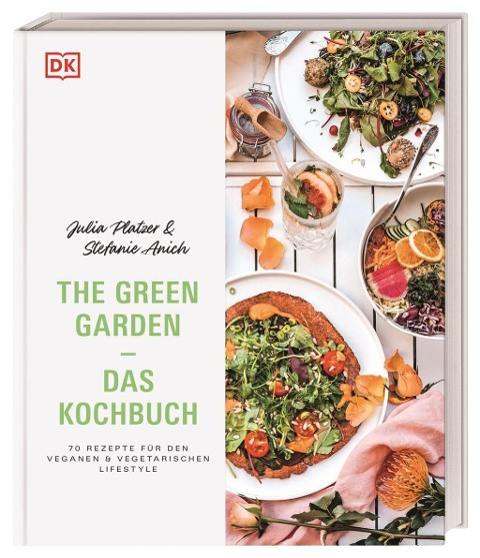 The Green Garden - Das Kochbuch - Julia Platzer, Stefanie Anich