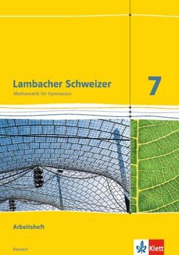 Lambacher Schweizer. 7. Schuljahr G8. Arbeitsheft plus Lösungsheft. Neubearbeitung. Hessen -