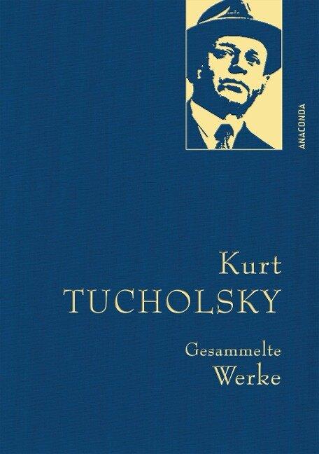 Kurt Tucholsky - Gesammelte Werke - Kurt Tucholsky