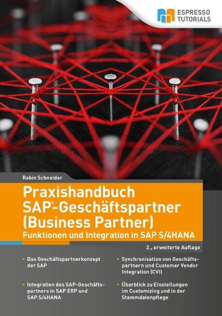 Praxishandbuch SAP-Geschäftspartner (Business Partner)-Funktionen und Integration in SAP S/4HANA-2., erweiterte Auflage - Robin Schneider