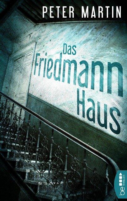 Das Friedmann-Haus - Peter Martin