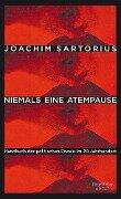 Niemals eine Atempause - Joachim Sartorius