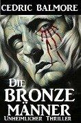 Die Bronzemänner - Cedric Balmore