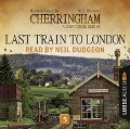 Last Train to London - Cherringham - A Cosy Crime Series: Mystery Shorts 5 (Unabridged) - Matthew Costello, Neil Richards