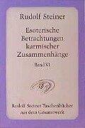 Esoterische Betrachtungen karmischer Zusammenhänge VI - Rudolf Steiner