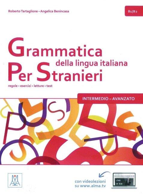 Grammatica della lingua italiana per stranieri - intermedio - avanzato - Roberto Tartaglione, Angelica Benincasa