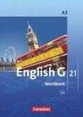 English G 21. Ausgabe A 3. Workbook mit Audios Online -