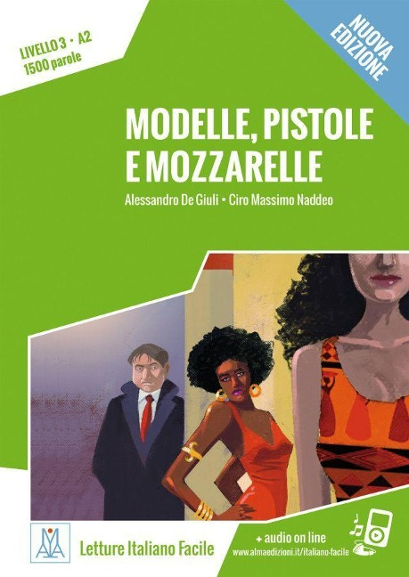 Modelle, pistole e mozzarelle - Nuova Edizione - Alessandro De Giuli, Ciro Massimo Naddeo