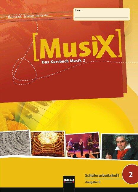 MusiX 2. Schülerarbeitsheft (Ausgabe Bayern) - Markus Detterbeck, Gero Schmidt-Oberländer