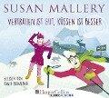 Vertrauen ist gut, Küssen ist besser - Susan Mallery