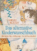 Das alternative Kinderwunschbuch - Margret Madejsky