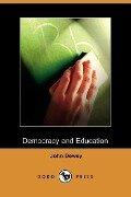 Democracy and Education (Dodo Press) - John Dewey