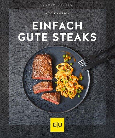 Einfach gute Steaks - Nico Stanitzok