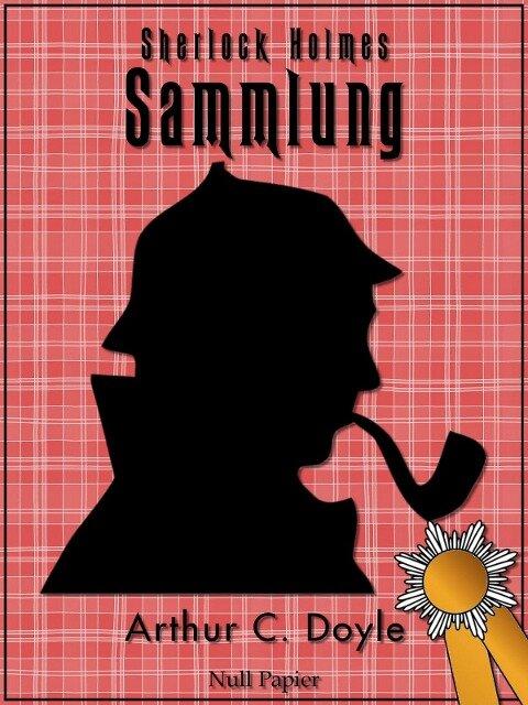 Sherlock Holmes - Sammlung - Arthur Conan Doyle