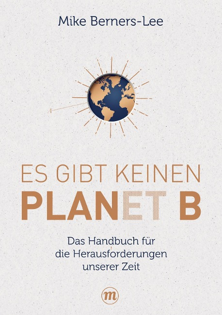 Es gibt keinen Planet B - Mike Berners-Lee