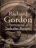 The Private Life of Jack the Ripper - Richard Gordon