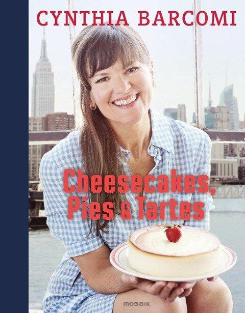 Cheesecakes, Pies & Tartes - Cynthia Barcomi, Ulf Meyer zu Kueingdorf