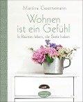 Wohnen ist ein Gefühl - Martina Goernemann
