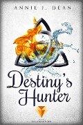 Destiny's Hunter. Finde dein Schicksal - Annie J. Dean
