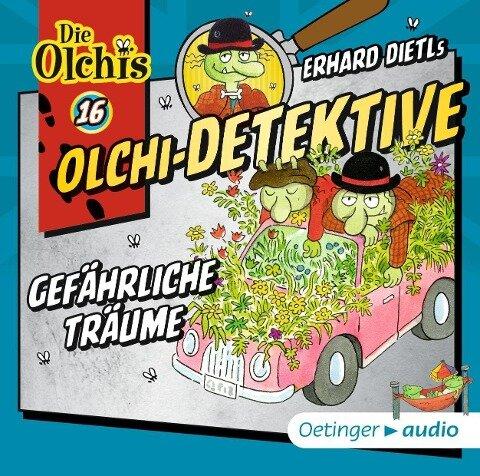 Olchi-Detektive 16. Gefährliche Träume (CD) - Erhard Dietl, Barbara Iland-Olschewski, Birgit Arteaga, Markus Langer