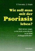 Wie soll man mit der Psoriasis leben? - Frantisek Novotny, Jaroslav Hajek
