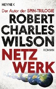Netzwerk - Robert Charles Wilson
