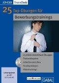 25 Top-Übungen für Bewerbungstrainings - Frank Gellert, Heike Mössinger