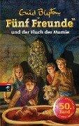 Fünf Freunde und der Fluch der Mumie - Enid Blyton