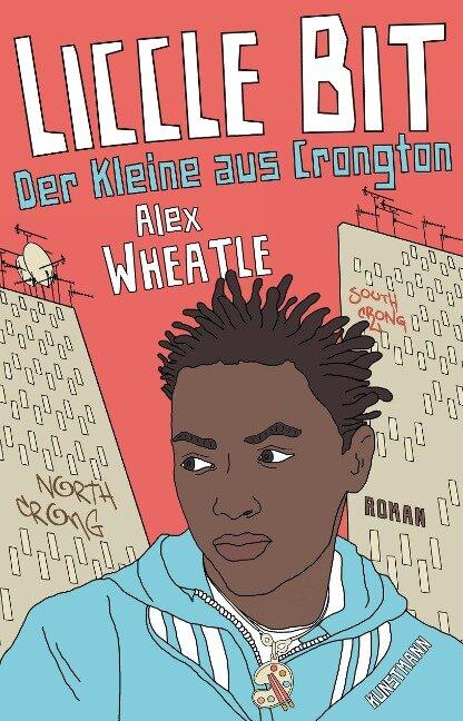 Liccle Bit. Der Kleine aus Crongton - Alex Wheatle