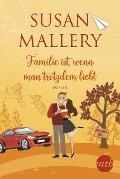 Familie ist, wenn man trotzdem liebt - Susan Mallery