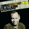 The Jazz Album - Watch What Happens - Thomas Quasthoff, Frank Chastenier, Alan Broadbent