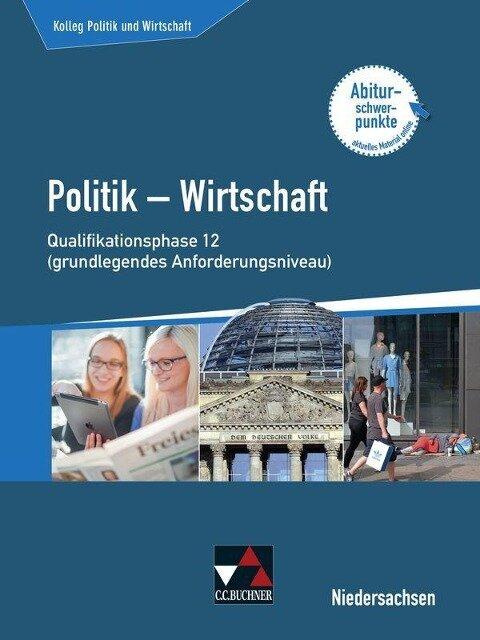 Kolleg Politik u. Wirtschaft Niedersachsen Qualiphase 12 (gA) - Kersten Ringe, Oliver Thiedig, Jan Weber, Bernd Wessel