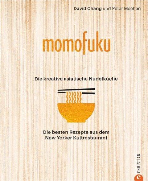 Momofuku: Asia Noodle Kitchen - David Chang, Peter Meehan