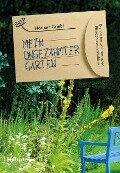 Mein ungezähmter Garten - Norbert Griebl