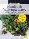 Handbuch Wintergärtnerei - Eliot Coleman