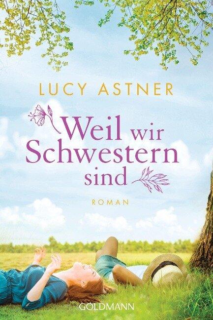 Weil wir Schwestern sind - Lucy Astner