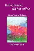 Hallo Jenseits, ich bin online - Stefanie Keise, Klaudia Maleska