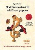Blockflötenunterricht mit Kindergruppen - Sylvia Führer, Manfredo Zimmermann