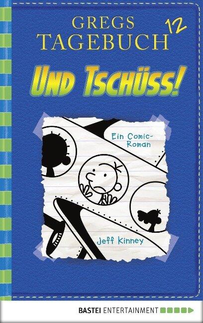 Gregs Tagebuch 12 - Und tschüss! - Jeff Kinney