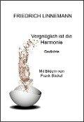 Vergnüglich ist die Harmonie - Friedrich Linnemann