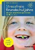 Stressfreie Grundschuljahre - Doris Heueck-Mauß