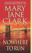 Nowhere to Run - Mary Jane Clark