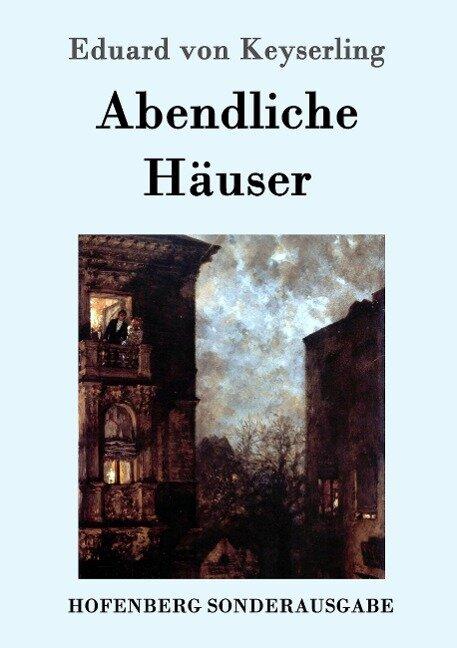 Abendliche Häuser - Eduard Von Keyserling