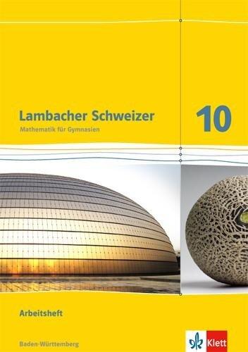Lambacher Schweizer. Arbeitsheft mit Lösungsheft 10. Schuljahr. Baden-Württemberg. -