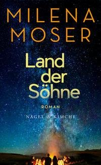Land der Söhne - Milena Moser