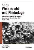 Wehrmacht und Niederlage - Andreas Kunz