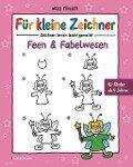 Für kleine Zeichner - Feen und Fabelwesen - Nico Fauser