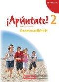 ¡Apúntate! - Ausgabe 2008 - Band 2 - Grammatikheft -