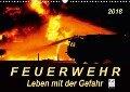 Feuerwehr - Leben mit der Gefahr (Wandkalender 2018 DIN A3 quer) - Peter Roder